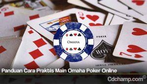 Panduan Cara Praktis Main Omaha Poker Online