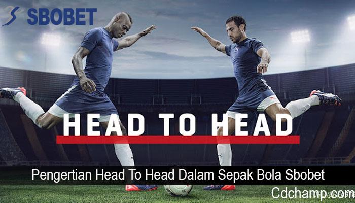 Pengertian Head To Head Dalam Sepak Bola Sbobet