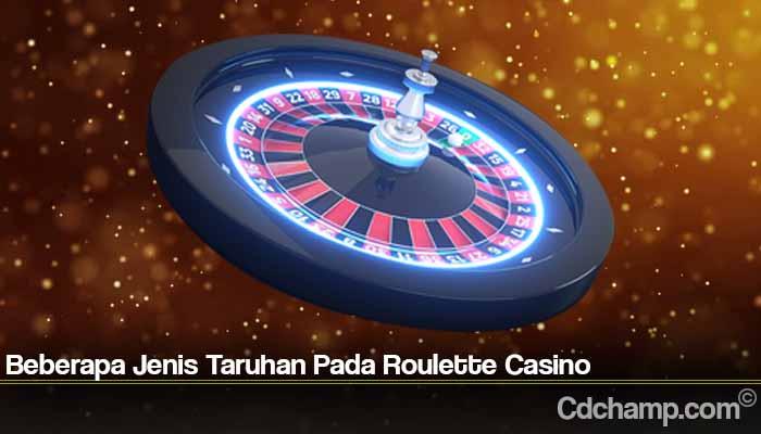 Beberapa Jenis Taruhan Pada Roulette Casino