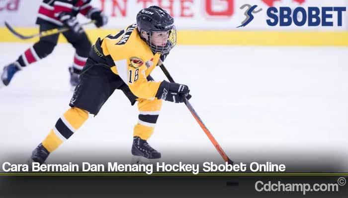 Cara Bermain Dan Menang Hockey Sbobet Online