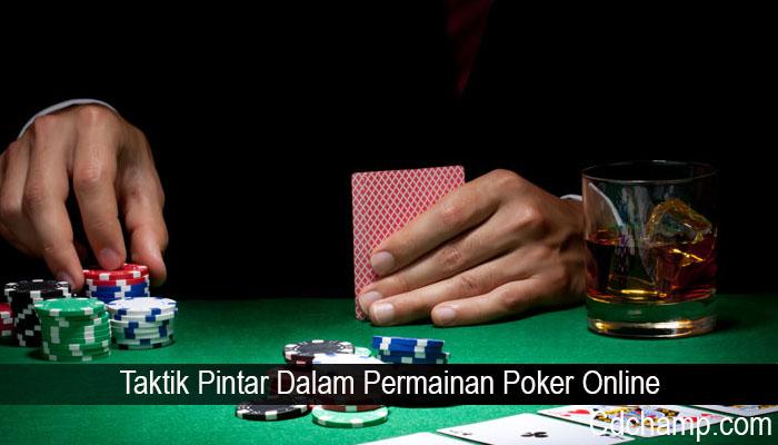 Taktik Pintar Dalam Permainan Poker Online