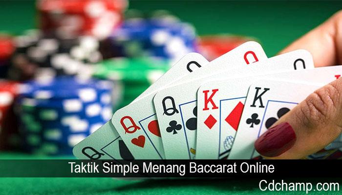 Taktik Simple Menang Baccarat Online